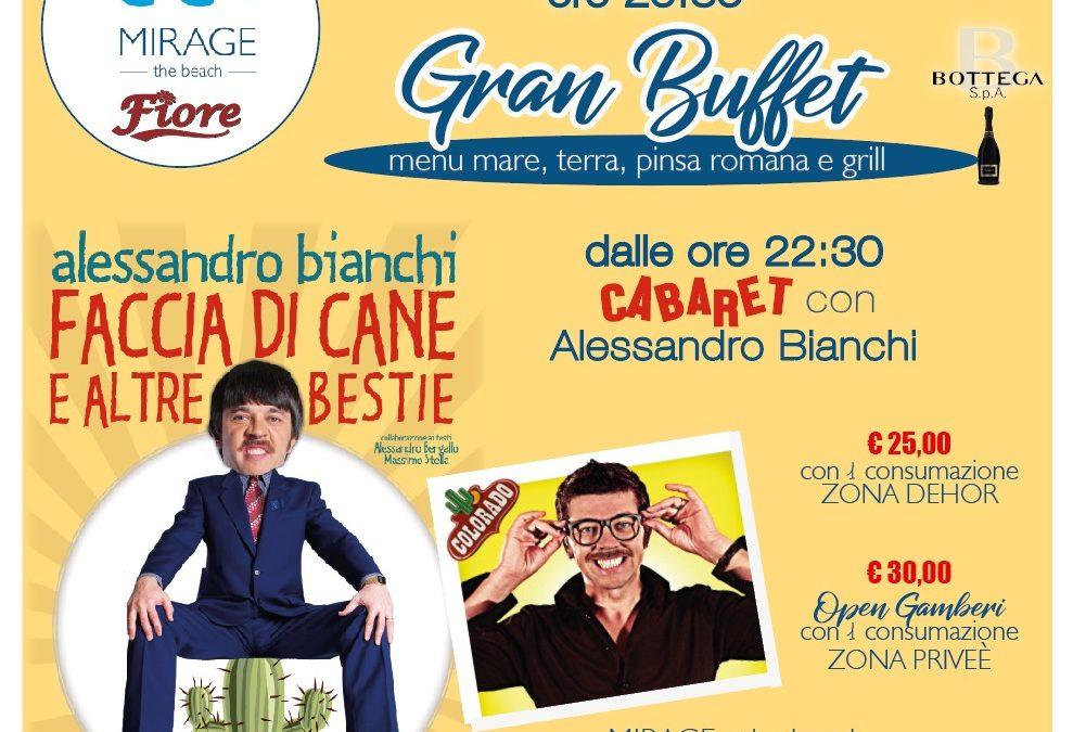 10 agosto – Cabaret con Alessandro Bianchi e gran buffet mare, terra, pinsa romana e grill